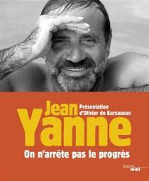 On n'arrête pas le progrès - JeanYanne