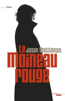 Le moineau rouge - JasonMatthews