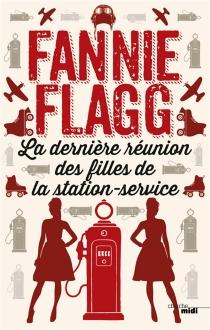 La dernière réunion des filles de la station-service - FannieFlagg