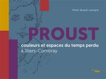 Proust : couleurs et espaces du temps perdu à Illiers-Combray - MohicBezault-Lavergne