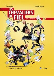 Les Chevaliers du fiel en liberté - ÉricCarrière