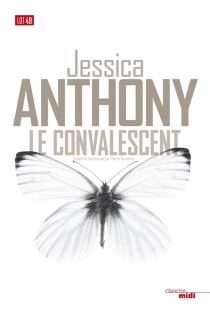 Le convalescent - Jessica Anthony