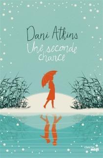 Une seconde chance - DaniAtkins
