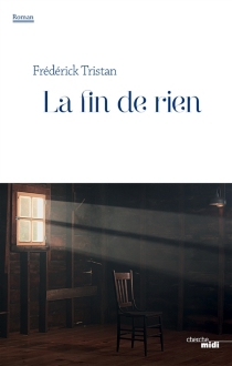 La fin de rien - FrédérickTristan