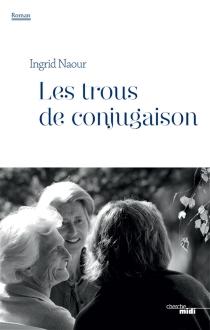 Les trous de conjugaison - IngridNaour