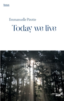 Today we live - Emmanuelle Pirotte