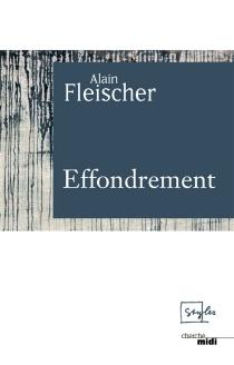 Effondrement - AlainFleischer