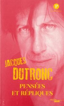 Pensées et répliques - JacquesDutronc