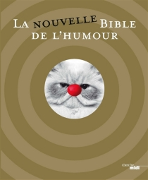 La nouvelle bible de l'humour -