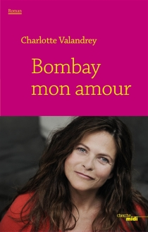 Bombay mon amour - CharlotteValandrey
