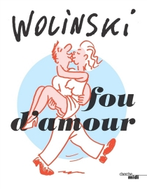 Fou d'amour - Georges Wolinski