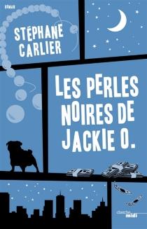 Les perles noires de Jackie O. - StéphaneCarlier