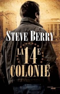 La 14e colonie - SteveBerry