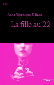 La fille au 22 - Véronique El Baze