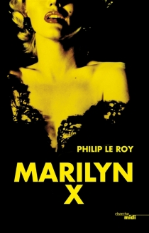 Marilyn X - Philip Le Roy