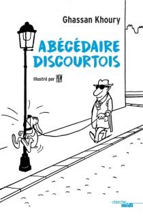 Abécédaire discourtois - GhassanKhoury