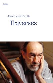 Traverses : carnets : juin 2010-juin 2011 - Jean-ClaudePirotte