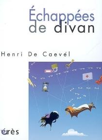 Echappées de divan - HenriDe Caevel