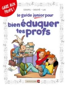Le guide junior pour bien éduquer tes profs - SylviaDouyé