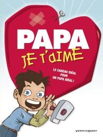 Papa, je t'aime -