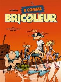 B comme bricoleur - ThierryLaudrain