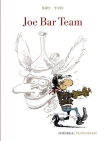Joe Bar Team : intégrale 40 ans - Michel Bidault