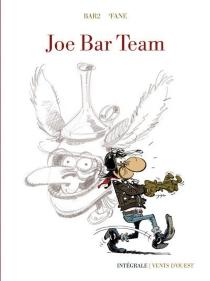 Joe Bar Team : intégrale 40 ans - MichelBidault