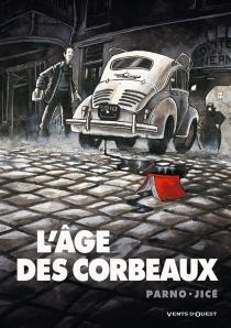 L'âge des corbeaux - Jean-JacquesCourtial