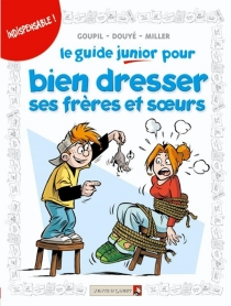 Le guide junior pour bien dresser ses frères et soeurs - SylviaDouyé
