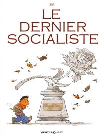 Le dernier socialiste - Jim