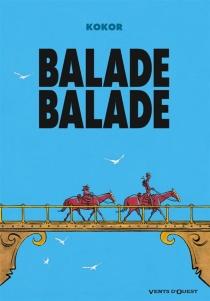 Balade balade - Kokor