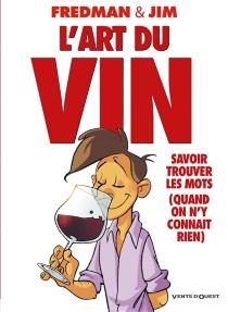 L'art du vin : savoir trouver les mots (quand on n'y connaît rien) - Fredman