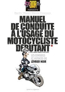 Manuel de conduite à l'usage du motocycliste débutant : les conseils et astuces de Lévrier noir - DenisCouvent