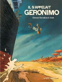 Il s'appelait Geronimo - ÉtienneDavodeau