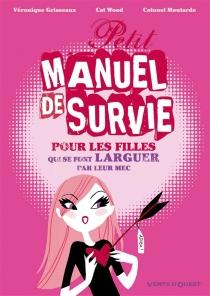 Petit manuel de survie pour les filles qui se font larguer par leur mec - Colonel Moutarde