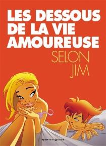 Les dessous de la vie amoureuse selon Jim - Jim