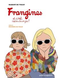 Frangines, et c'est comme ça ! - Margot deVigan