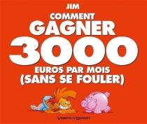 Comment gagner 3.000 euros par mois (sans se fouler) - Jim