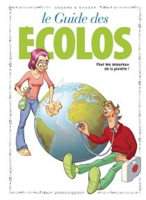 Le guide des écolos : pour les amoureux de la planète ! - ChristianGodard
