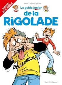 Le guide junior de la rigolade - SylviaDouyé