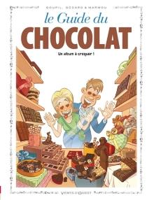 Le guide du chocolat : un album à croquer ! - ChristianGodard
