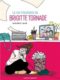 La vie trépidante de Brigitte Tornade - AstridM
