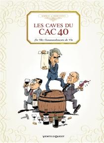 Les caves du CAC 40 : les dix commandements du vin - PhilippeBercovici