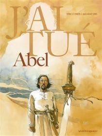 J'ai tué Abel - SergeLe Tendre