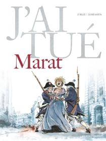 J'ai tué Marat - Laurent-FrédéricBollée