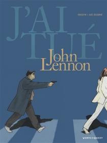J'ai tué John Lennon - Rodolphe