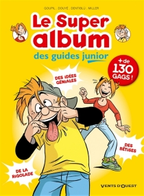 Le super-album des guides junior - Sylvia Douyé