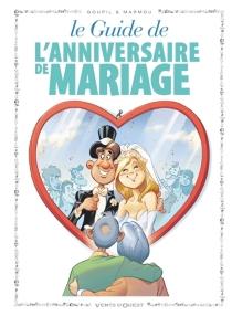 Le guide de l'anniversaire de mariage en BD - JackyGoupil