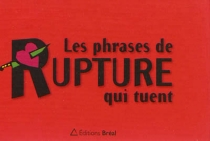Les phrases de rupture qui tuent -