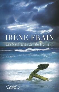 Les naufragés de l'île Tromelin| Les naufragés de l'île Tromelin - IrèneFrain